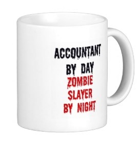 Accountant By Day Zombie Slayer By Night Mug
